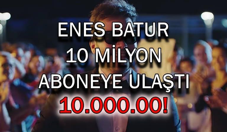 enes-batur-10-milyon-abone